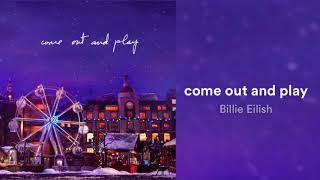 billie eilish   come out and play