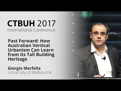 "CTBUH 2017 Australia Conference - Giorgio Marfella ""How Vertical Urbanism Can Learn from Heritage"""