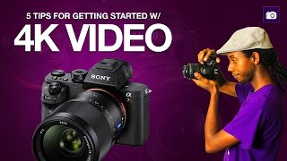 How to Shoot 4K Video | 5 Tips for Getting Started with 4K Video