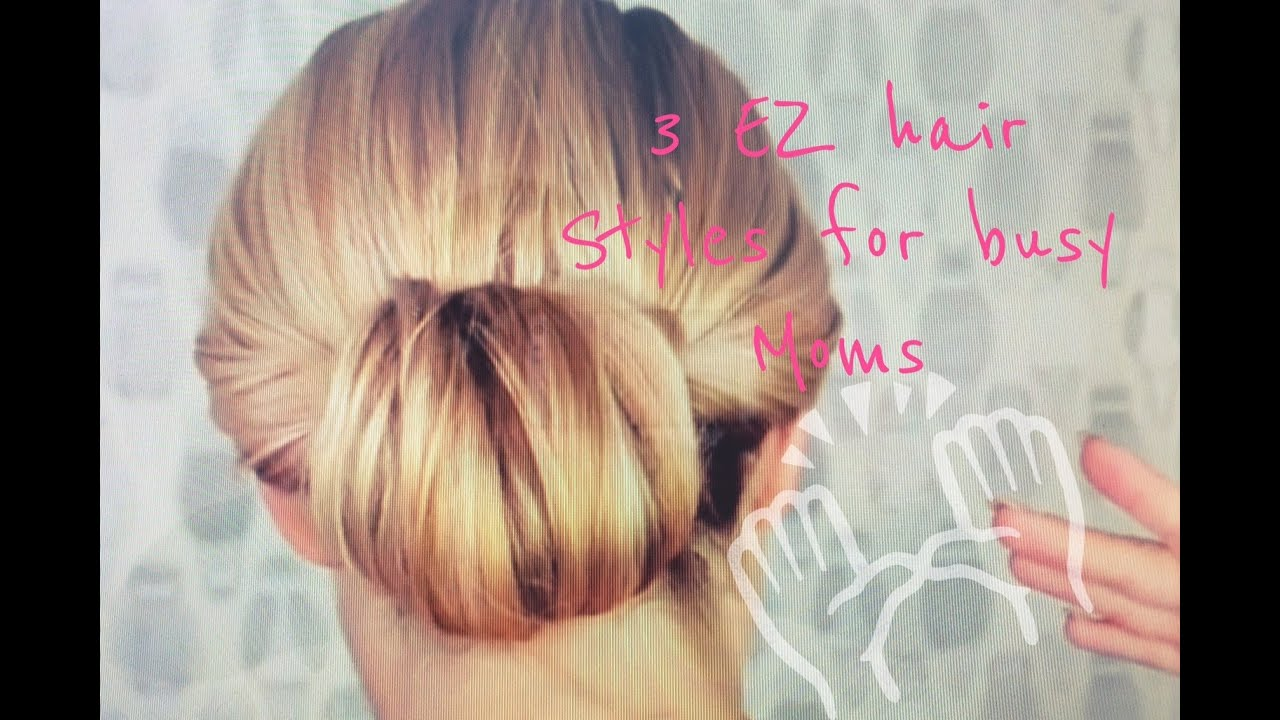 How To 3 Easy Hair Styles For Busy Moms Elle Leary Artistry