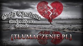 Good Charlotte - Broken Hearts Parade [Tłumaczenie PL]