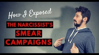 How I Exposed The Narcissist's Smear Campaigns