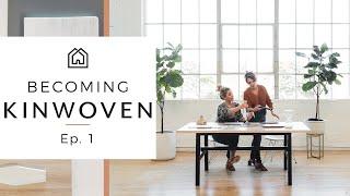 Becoming Kinwoven | Interior Design Team