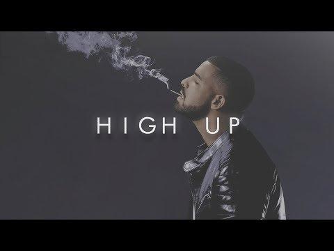 Drake Type Beat - High Up (2017)