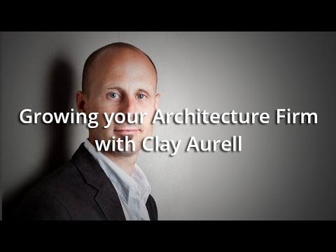 Growing an Architecture Firm with Clay Aurell