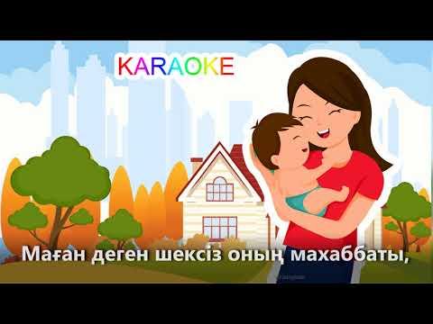 MAMA +KARAOKE   ҚАЗАҚША БАЛАЛАР ӘНДЕРІ   БОТА БЕЙСЕНОВА