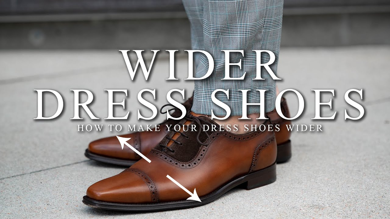 How to Make Your Dress Shoes Wider and