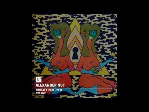 ALEXANDER NUT  NTS RADIO (15/10/17)