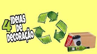 Do LIXO ao LUXO/  4 ideias para decorar usando material reciclável