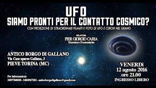 Pier Giorgio Caria - SIAMO PRONTI PER IL CONTATTO COSMICO? - PIEVE TORINA