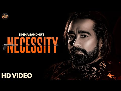 Necessity (full Video) - Simma Sandhu | New Punjabi song 2021 | 6ix Records