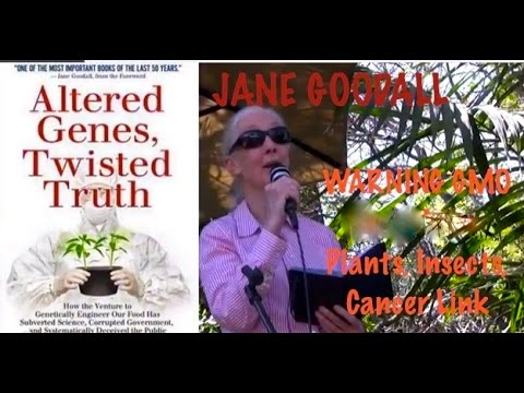 Jane Goodall Reveals GMO's Twisted Truth