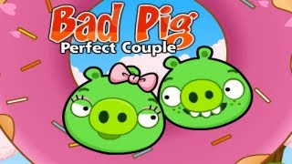 Bad Pig Perfect Couple Walkthrough All Levels HD