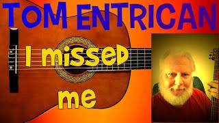 """I Missed Me"" Tom Entrican. Jim Reeves cover."