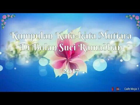 Kata Mutiara Menyambut Bulan Suci Ramadhan 2017 Youtube
