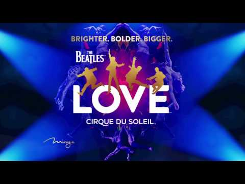 The Beatles® LOVE™ by Cirque du Soleil® - Video