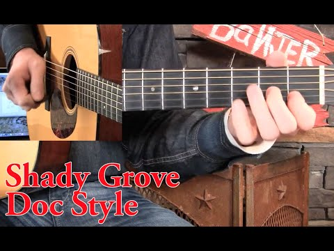 Shady Grove Guitar Lesson- Doc Watson Syle!