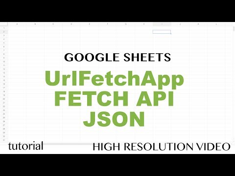 Apps Script UrlFetchApp API, Get JSON data, Build Google Sheets Function, Advanced Tutorial