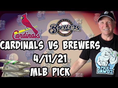 St. Louis Cardinals vs Milwaukee Brewers 4/11/21 MLB Pick and Prediction MLB Tips Betting Pick