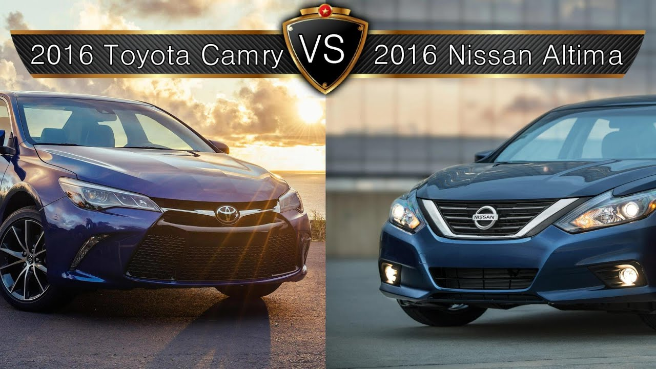 2016 Nissan Altima Vs Toyota Camry By The Numbers