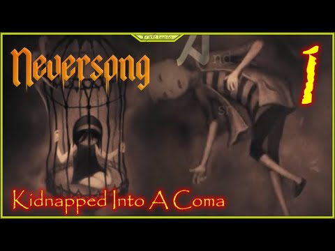 Kidnapped Into A Coma Lets Play Neversong Episode 1 #Neversong |