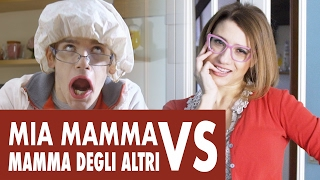 MIA MAMMA VS MAMMA DEGLI ALTRI - Le Differenze - iPantellas