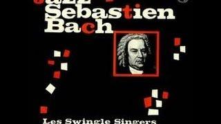Swingle singers JAZZ SEBASTIEN BACH 3 23 Aria dalla Suite n°3 in ReM BWV 1068