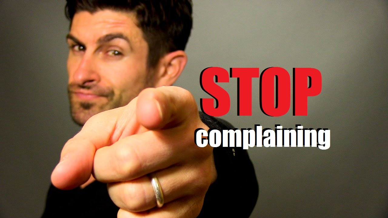 Image result for stop complaining