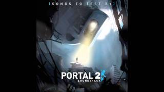 Portal 2 Soundtrack Volume 1- The Friendly Faith Plate - Track 12