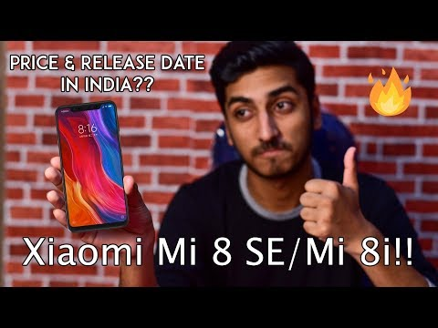 Xiaomi Mi 8 SE/Mi 8i - Price & Release Date In India - Review Of Specifications!!