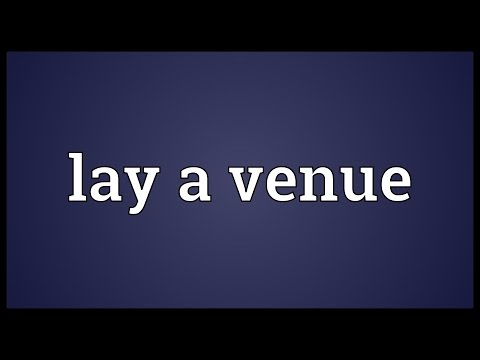 Lay a venue Meaning