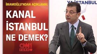 İBB Başkanı Ekrem İmamoğlu'ndan Kanal İstanbul açıklaması