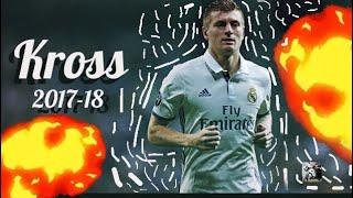 Toni kroos skills and goals 2017-2018