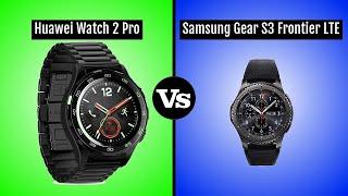 Huawei Watch 2 Pro Vs Samsung Gear S3 Frontier LTE