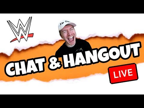 🔴 WWE Live Chat & Hangout