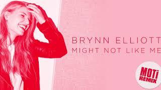 Brynn Elliott - Might Not Like Me (MOTi Remix)