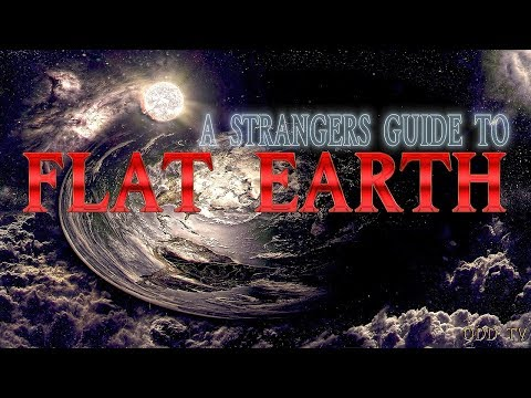 A Stranger's Guide to Flat Earth | 21 Questions and Answers