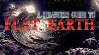 A Stranger's Guide to Flat Earth | 21 Questions and Answers (Proving The Earth Is Flat) ▶️️