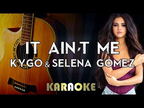 Kygo & Selena Gomez - It Ain't Me (Acoustic Guitar Karaoke/Instrumental/Lyrics)