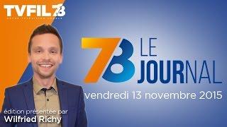 7/8 Le Journal – Edition du vendredi 13 novembre 2015