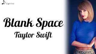 Blank Space - Taylor Swift (Lyrics)