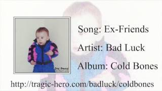 BAD LUCK - Ex-Friends (Official Stream)