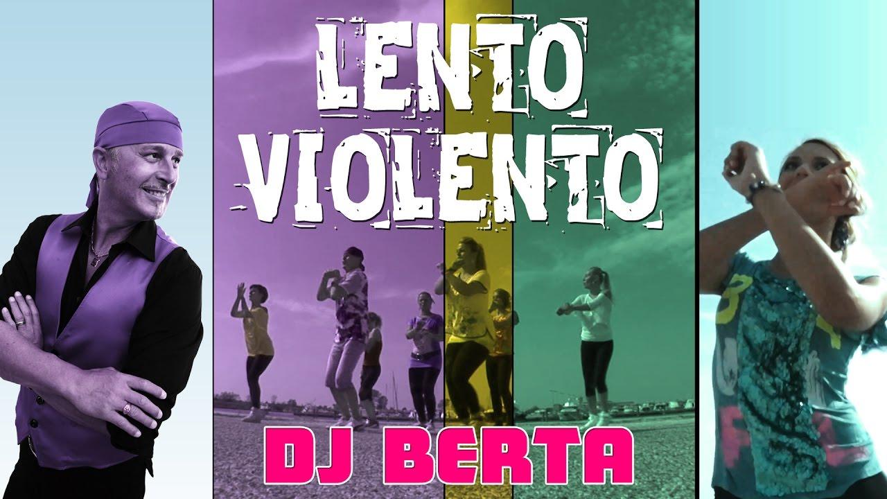 Balli di gruppo 2017 - LENTO VIOLENTO - DJ BERTA  - Nuovo tormentone line dance 2016 #1