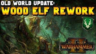 Old World Update: Wood Elf Speculation & Breakdown | Total War: Warhammer 2