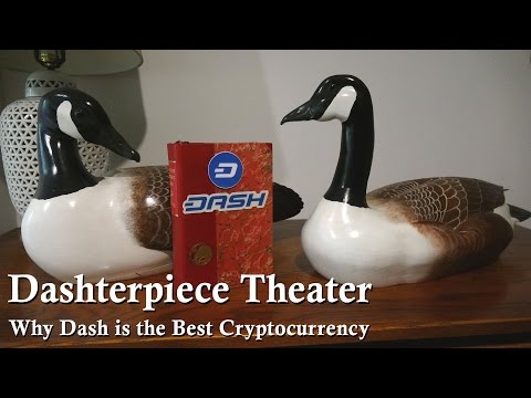Dashterpiece Theater, Why Dash Is The Best Cryptocurrency