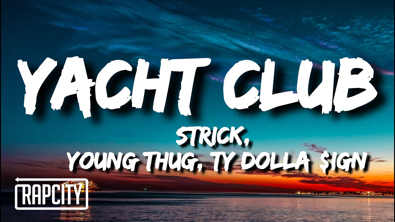 Strick - Yacht Club (Lyrics) ft. Young Thug & Ty Dolla $ign
