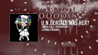 U.Ndertale Was Her? + Determination Waltz