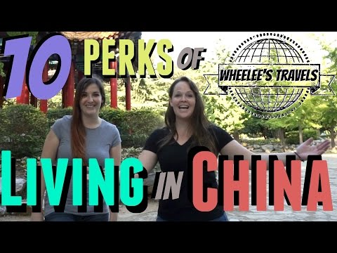 10 Perks of Living in China | Why Expats Live in China | Wheelee's Travels