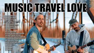 Music Travel Love Songs -  Perfect Love Songs - Music Travel Love playlist
