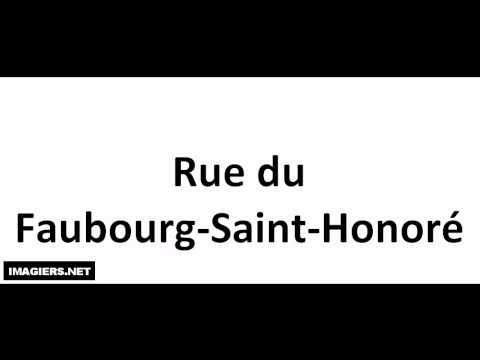 Prononciation = Rue du Faubourg Saint Honoré